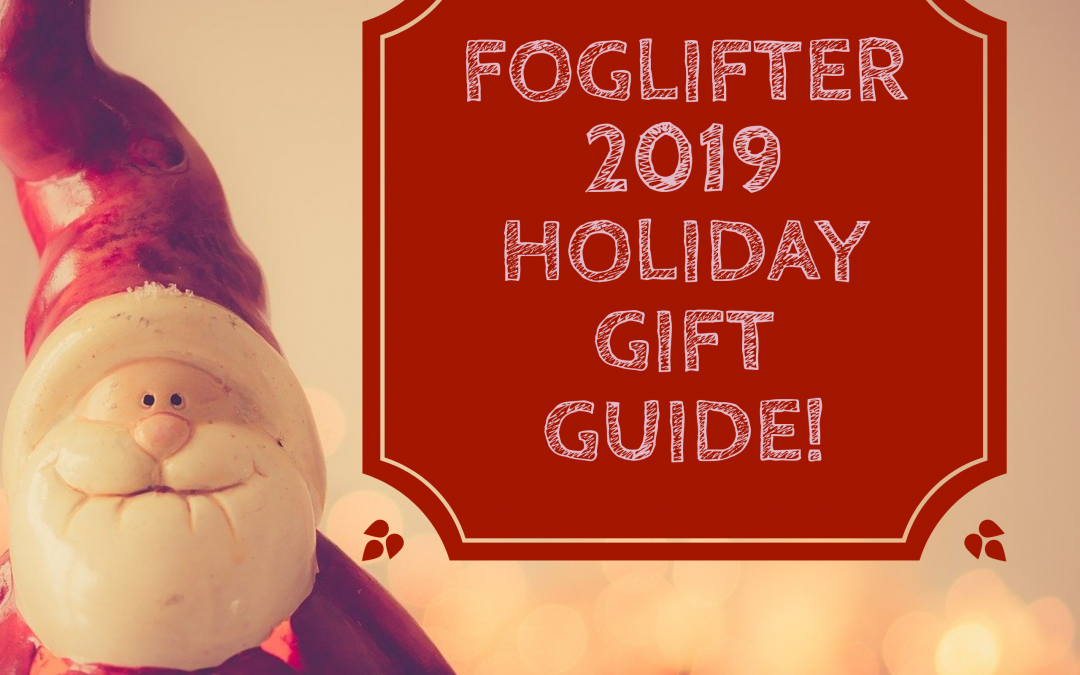 FOGLIFTER 2019 HOLIDAY GIFT GUIDE