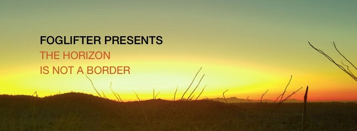 Foglifter Presents: The Horizon Is Not a Border